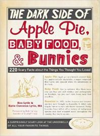 Book cover for The dark side of apple pie, baby food, and bunnies