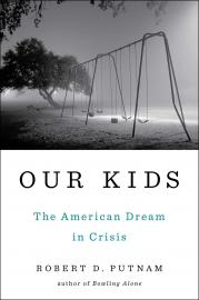 Our Kids: The  American Dream in Crisis book cover