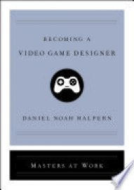 Cover image for Becoming a Video Game Designer