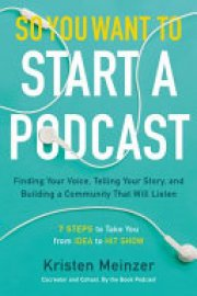 Cover image for So You Want to Start a Podcast