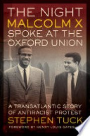 Cover image for The Night Malcolm X Spoke at the Oxford Union