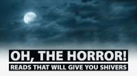 Oh, the Horror! Reads that will Give You Shivers