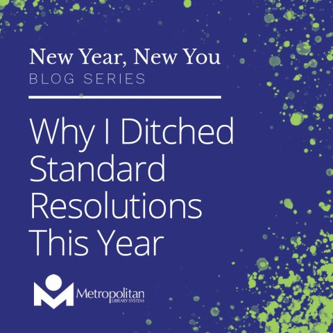 Why I Ditched Standard Resolutions This Year