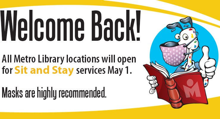 Library is in Sit & Stay starting on May 1st masks are strongly recommended
