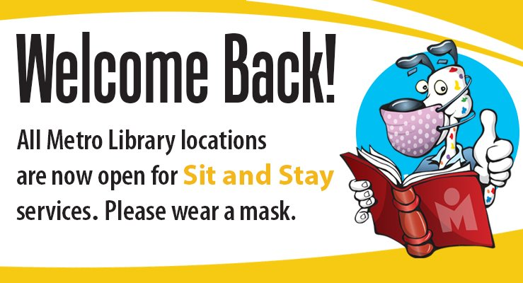 Library is in Sit & Stay starting on May 1st please wear a mask